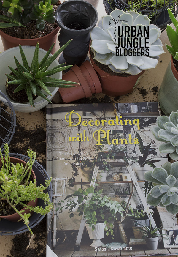 I'm sharing my top tips on how to decorate your home with plants after feeling inspired by reading 'Decorating with Plants' by Satoshi Kawamoto