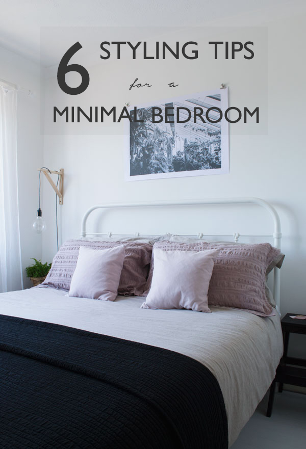 create a relaxing space to sleep in with my 6 styling tips for a minimal bedroom design