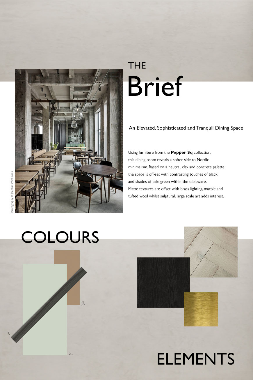A moodboard brief for a sophisticated, tranquil and Nordic dining room concept using Pepper Sq furniture.